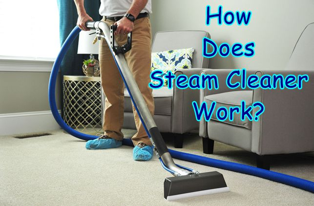 How Does Steam Cleaner Work
