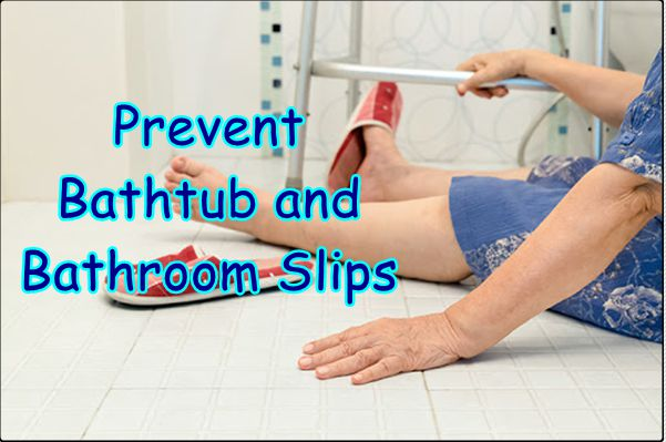 Ways to Prevent Bathtub and Bathroom Slips