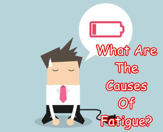 What Are The Causes Of Fatigue